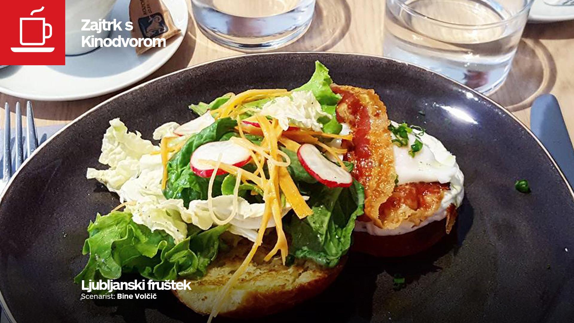 Zajtrk s Kinodvorom: Ljubljanski fruštek